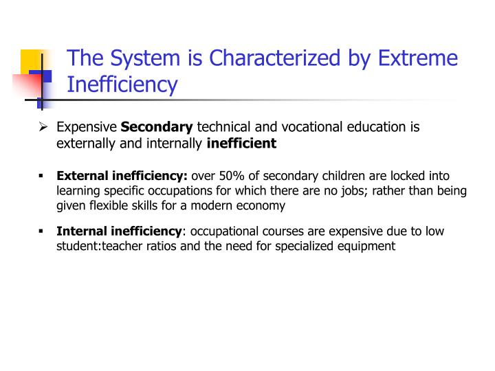 The System is Characterized by Extreme Inefficiency