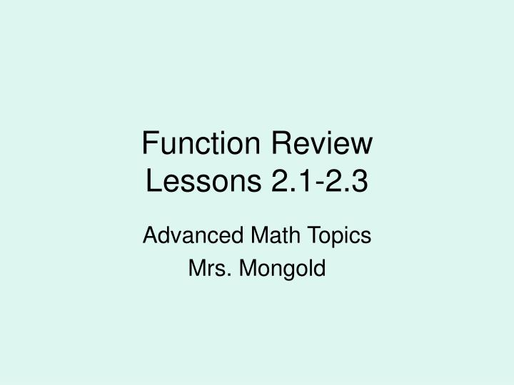Function review lessons 2 1 2 3