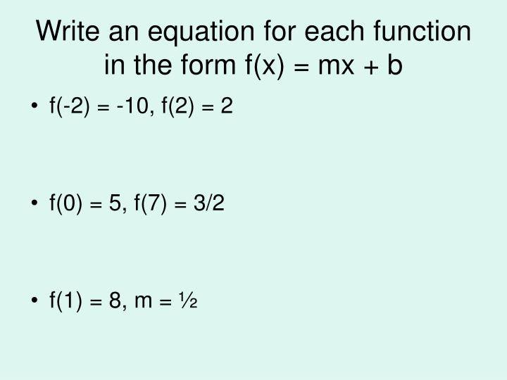 Write an equation for each function in the form f(x) = mx + b