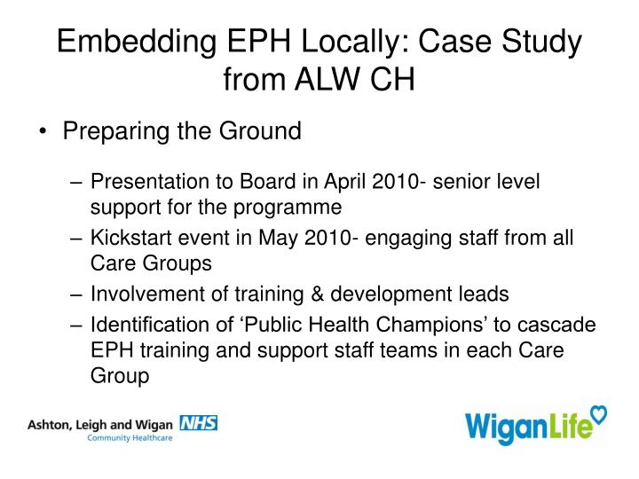 Embedding EPH Locally: Case Study from ALW CH