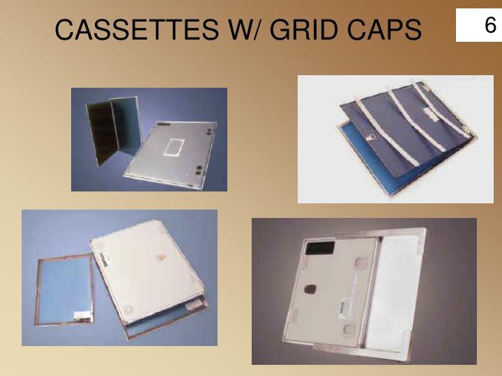 CASSETTES W/ GRID CAPS