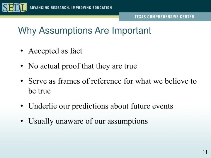Why Assumptions Are Important