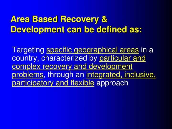 Area based recovery development can be defined as