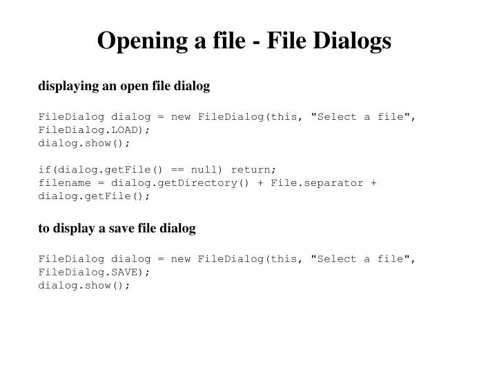 Opening a file - File Dialogs