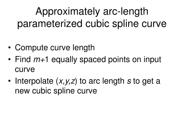 Approximately arc-length parameterized cubic spline curve