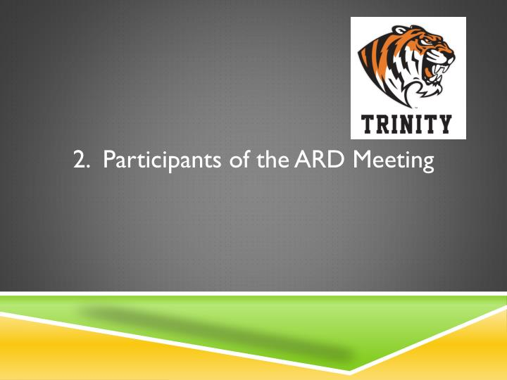 2.  Participants of the ARD Meeting