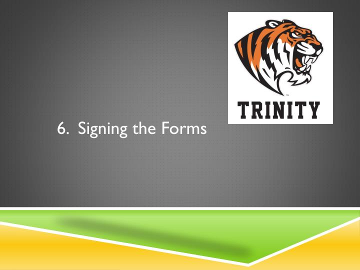 6.  Signing the Forms