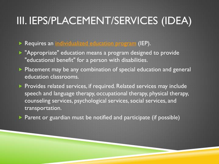 III. IEPs/Placement/Services (IDEA)