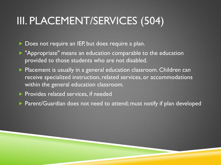III. Placement/Services (504)