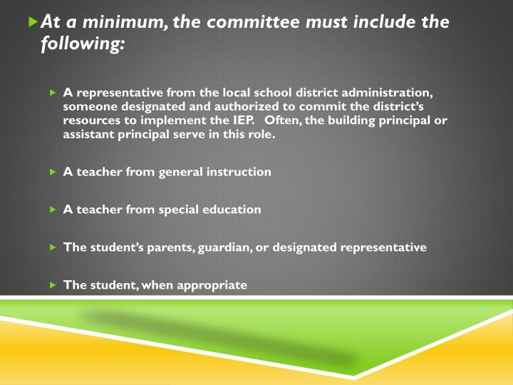 At a minimum, the committee must include the following: