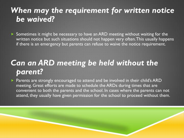 When may the requirement for written notice be waived?