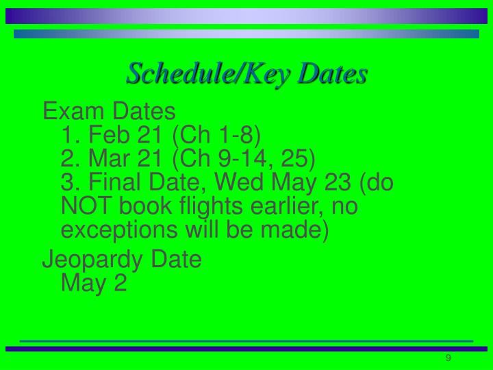 Schedule/Key Dates
