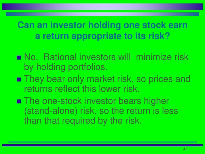 Can an investor holding one stock earn a return appropriate to its risk?