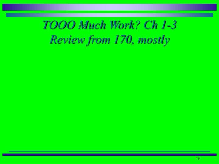 TOOO Much Work? Ch 1-3