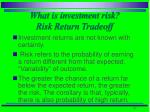 what is investment risk risk return tradeoff