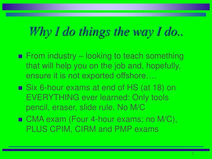 Why I do things the way I do..