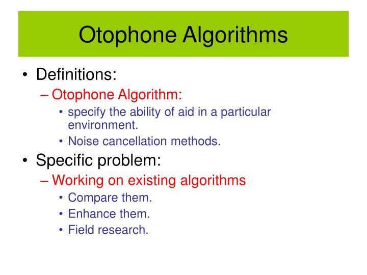 Otophone Algorithms