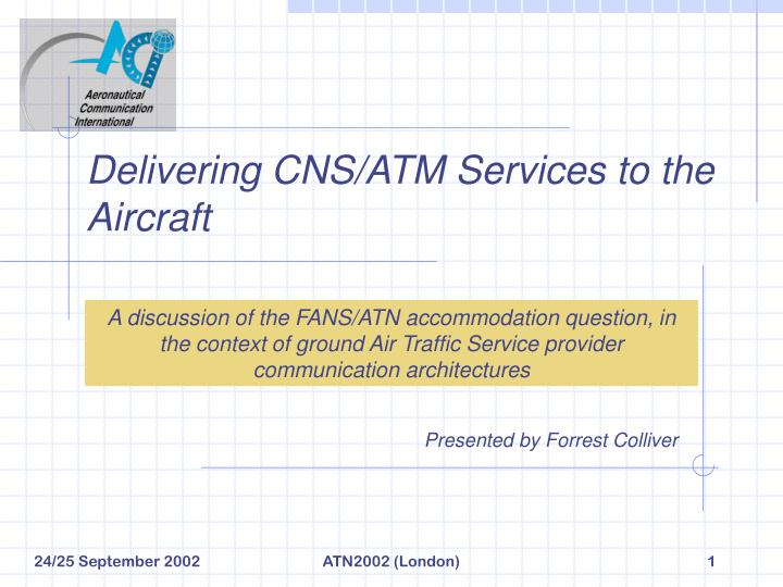 Delivering cns atm services to the aircraft