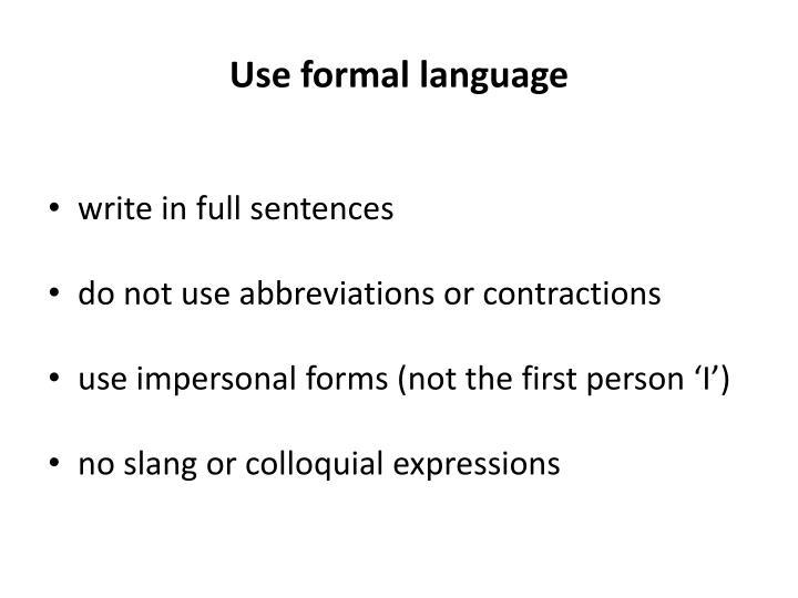 Use formal language