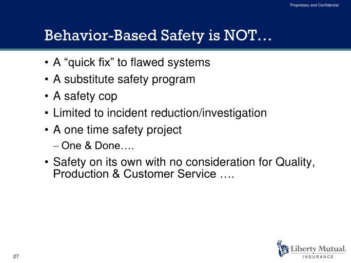Behavior-Based Safety is NOT…