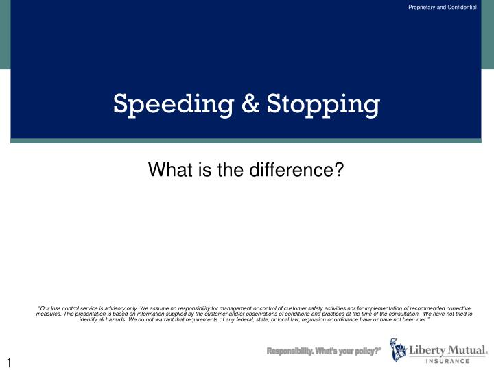 Speeding & Stopping