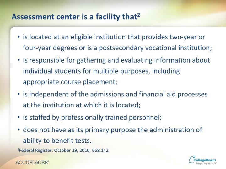 Assessment center is a facility that