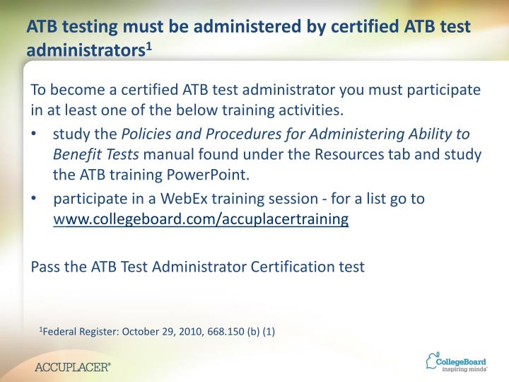 ATB testing must be administered by certified ATB test administrators