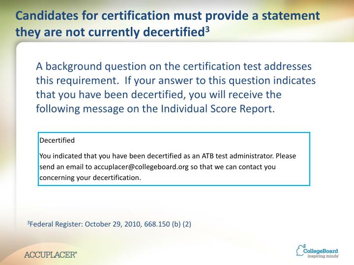 Candidates for certification must provide a statement they are not currently decertified