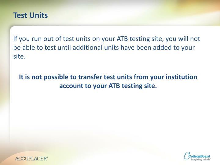 Test Units