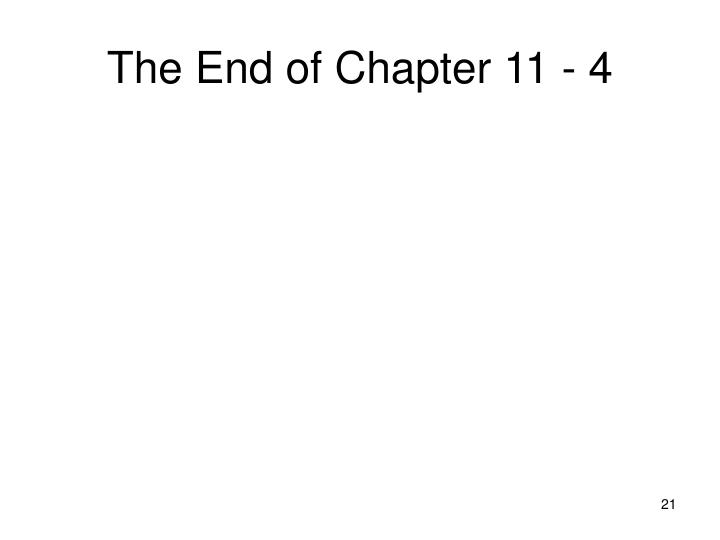 The End of Chapter 11 - 4
