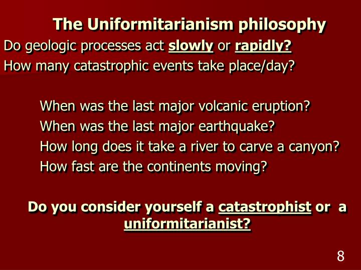 The Uniformitarianism philosophy