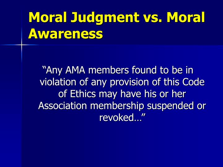 Moral Judgment vs. Moral Awareness