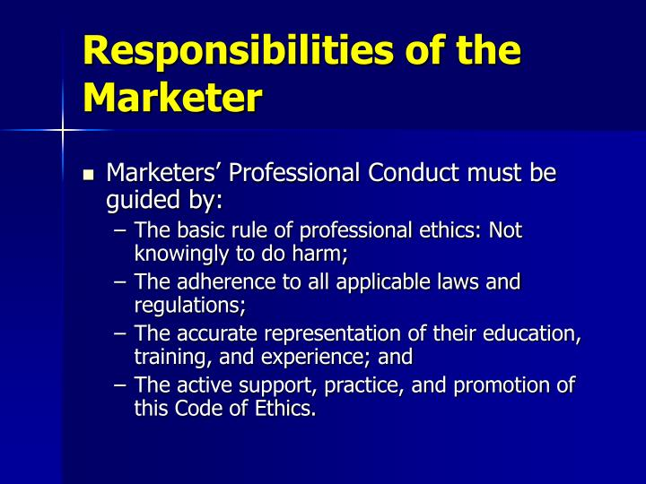 Responsibilities of the marketer1
