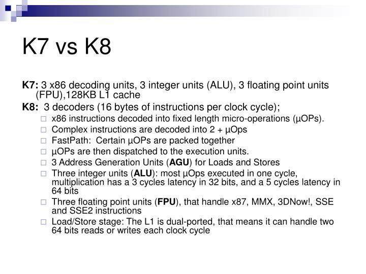 K7 vs K8