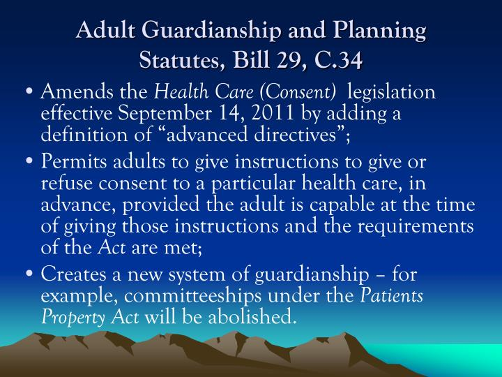 Adult Guardianship and Planning Statutes, Bill 29, C.34