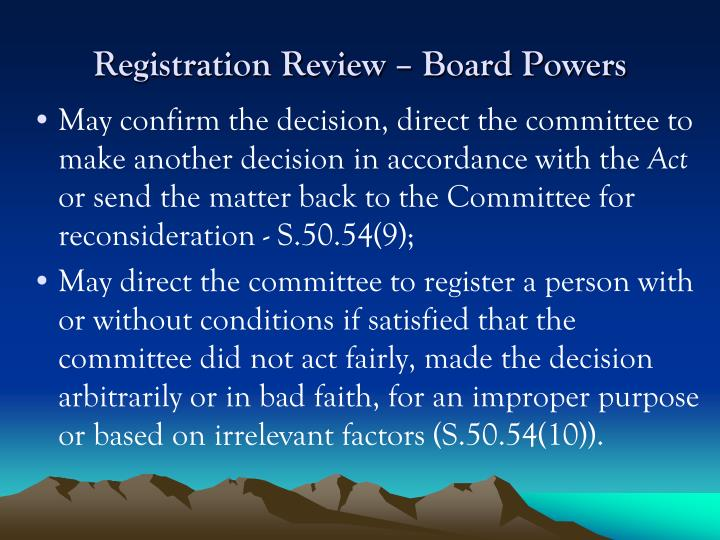 Registration Review – Board Powers