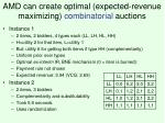 amd can create optimal expected revenue maximizing combinatorial auctions