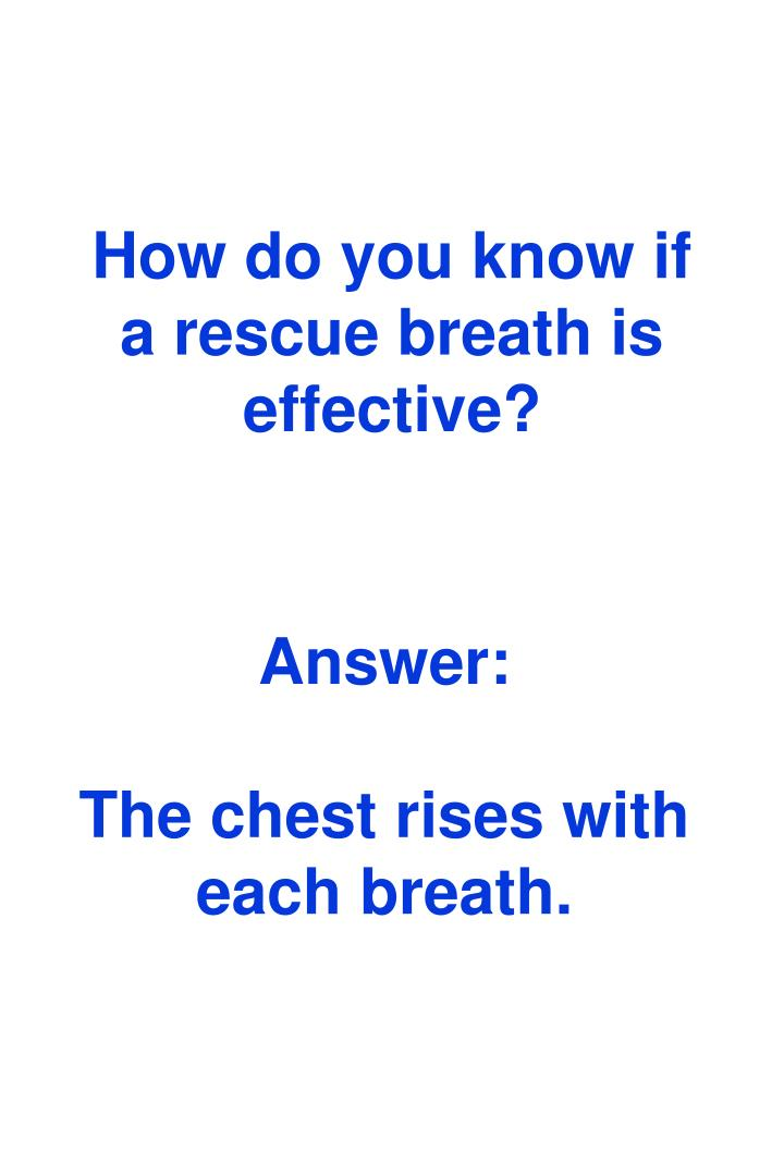 How do you know if a rescue breath is effective?