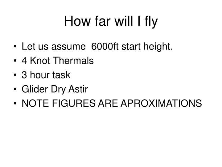 How far will I fly