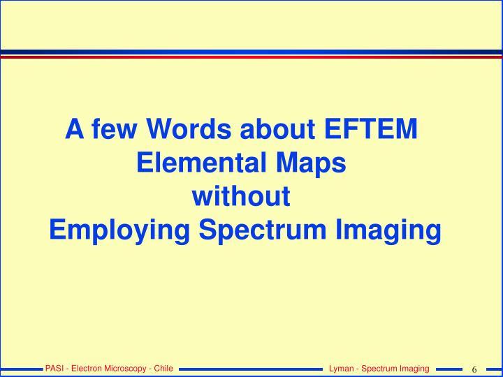 A few Words about EFTEM