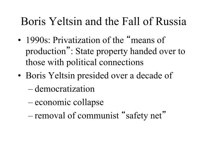 Boris Yeltsin and the Fall of Russia
