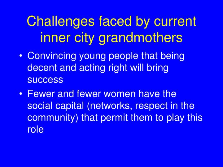 Challenges faced by current inner city grandmothers