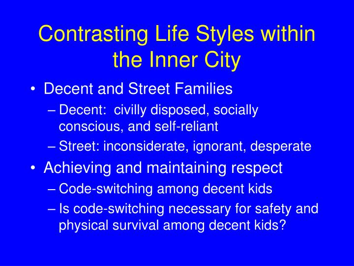 Contrasting Life Styles within the Inner City