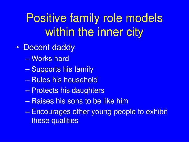 Positive family role models within the inner city