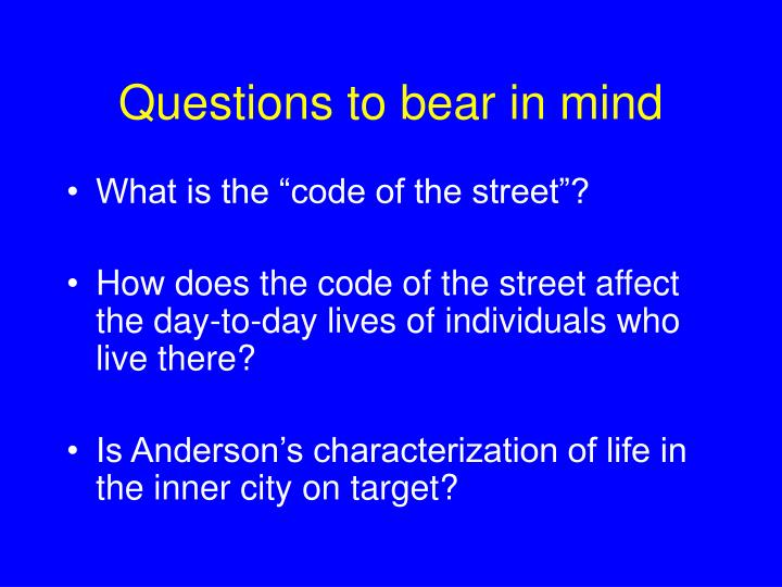 Questions to bear in mind