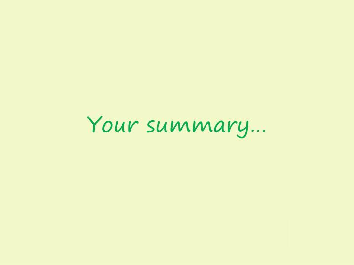 Your summary…