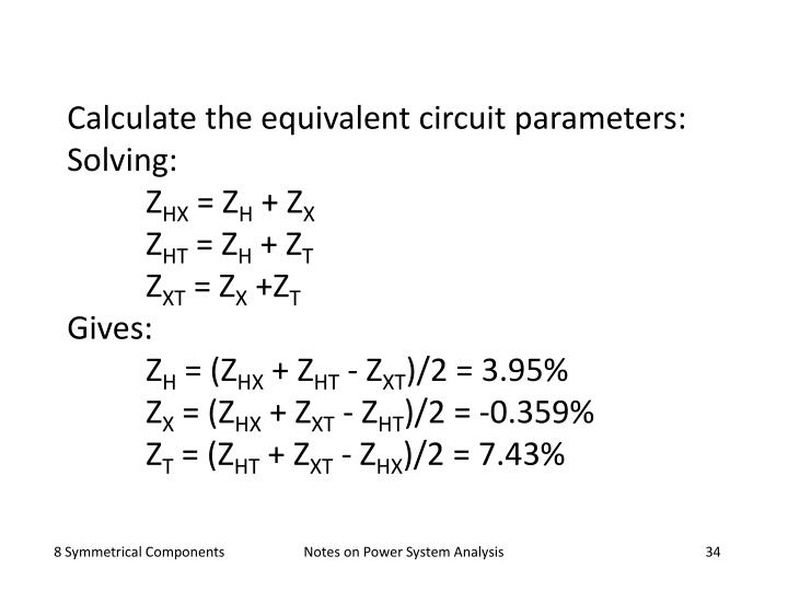 Calculate the equivalent circuit parameters: