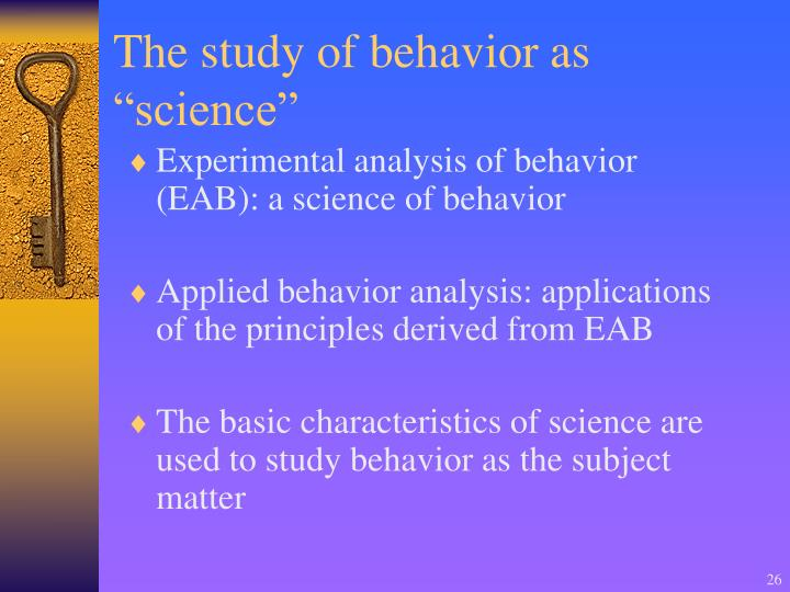 "The study of behavior as ""science"""