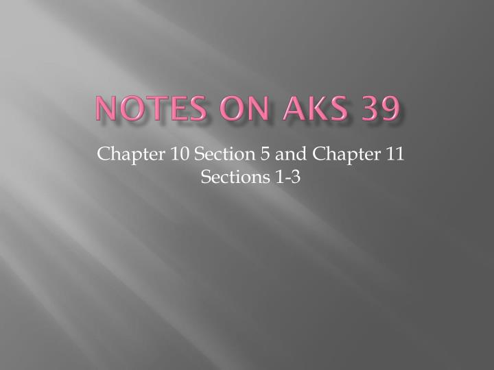 Notes on AKS 39