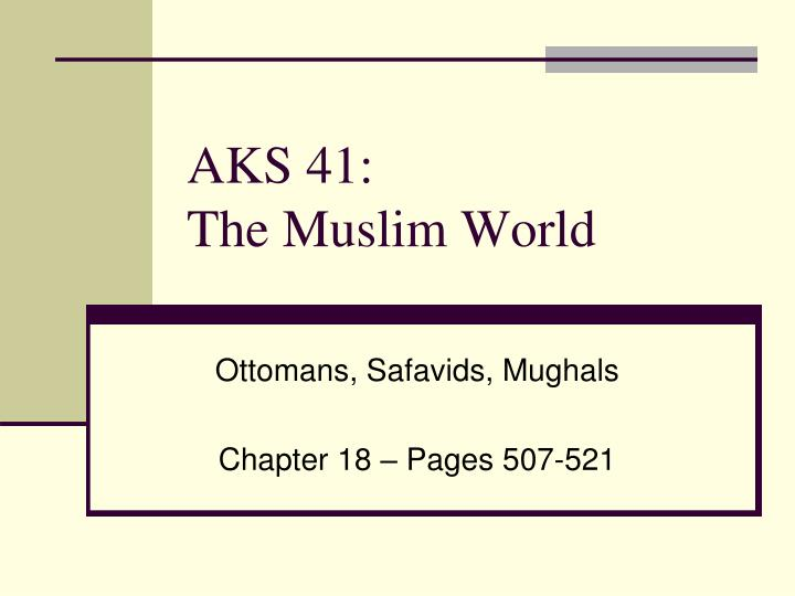 Aks 41 the muslim world
